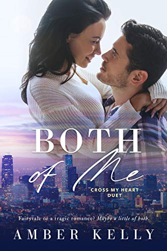 Both of Me (Cross My Heart Duet Book 1) Amber Kelly