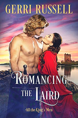 Romancing the Laird (All the King's Men Book 2)  Gerri Russell