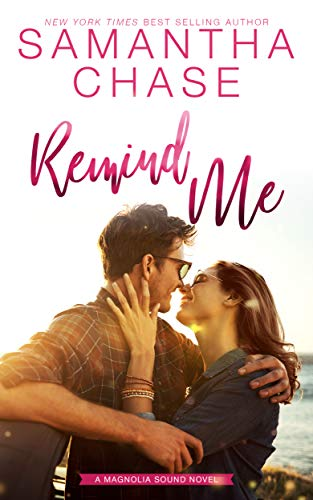 Remind Me (Magnolia Sound Book 1)  Samantha Chase