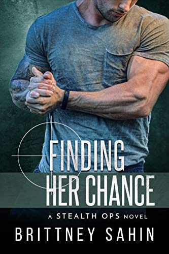 Finding Her Chance (Stealth Ops Book 4)  Brittney Sahin