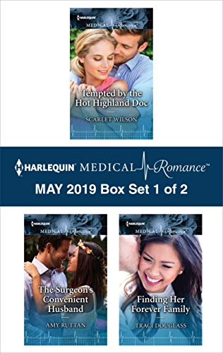 Harlequin Medical Romance May 2019 - Box Set 1 of 2 Scarlet Wilson, Amy Ruttan, Traci Douglass