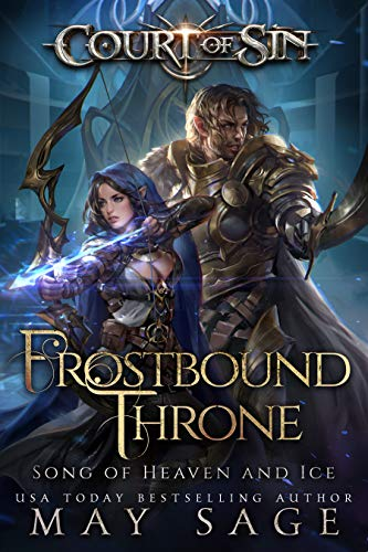 Frostbound Throne: Song of Heaven and Ice (Court of Sin Book 3)  May Sage