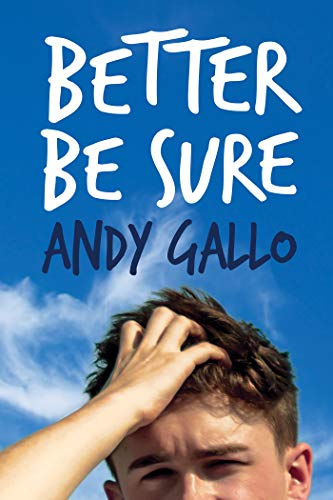 Better Be Sure (Harrison Campus Book 1)  Andy Gallo