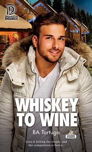 Whiskey to Wine (Dreamspun Desires Book 78)  BA Tortuga