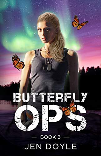 Butterfly Ops: Book 3 (Butterfly Ops Trilogy )  Jen Doyle