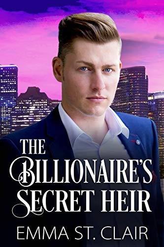 The Billionaire's Secret Heir (The Billionaire Surprise Series Book 5)  Emma St. Clair