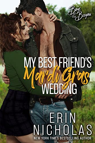 My Best Friend's Mardi Gras Wedding (Boys of the Bayou Book 1)   Erin Nicholas