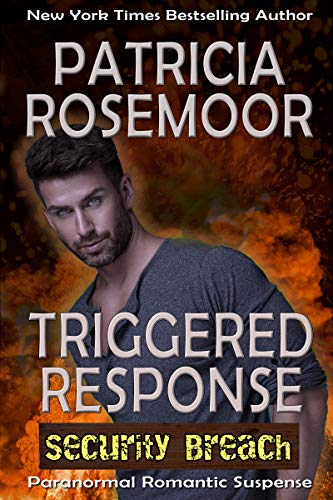 Triggered Response (Security Breach Book 3) Patricia Rosemoor