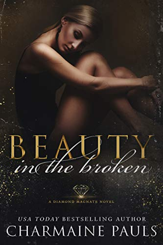 Beauty in the Broken: A Diamond Magnate Novel   Charmaine Pauls