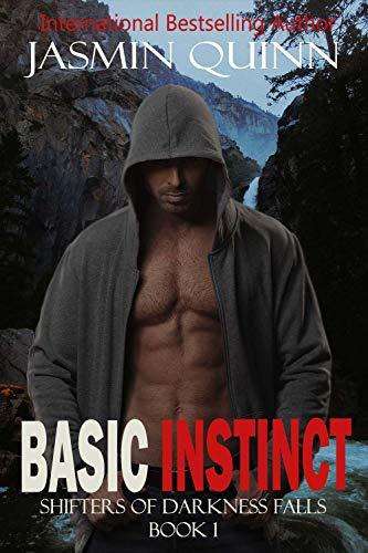 Basic Instinct: Shifters of Darkness Falls Book 1 Jasmin Quinn
