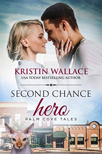 Second Chance Hero: Palm Cove Tales  Kristin Wallace