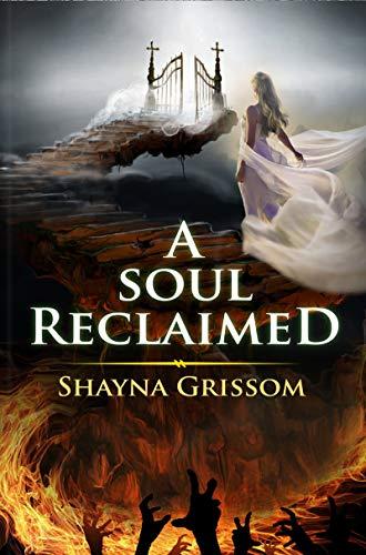 A Soul Reclaimed Shayna Grissom