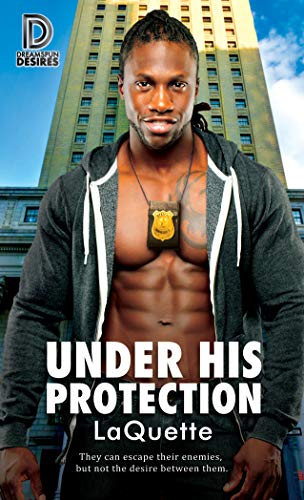 Under His Protection (Dreamspun Desires Book 80)  LaQuette