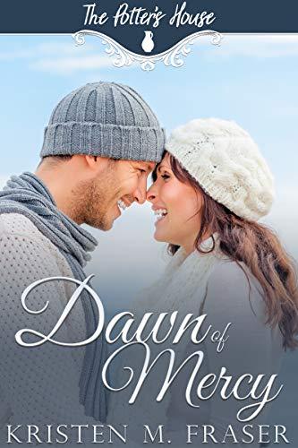 Dawn of Mercy (The Potter's House Books Book 20) Kristen M. Fraser