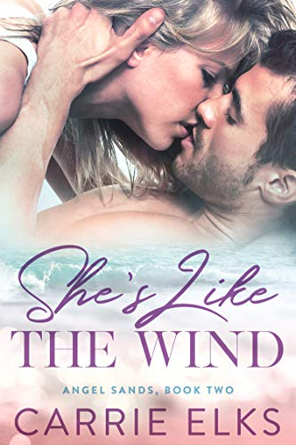 She's Like The Wind (Angel Sands Book 2)  Carrie Elks