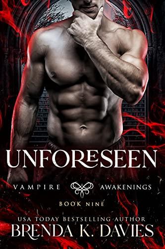 Unforeseen (Vampire Awakenings, Book 9) Brenda K. Davies