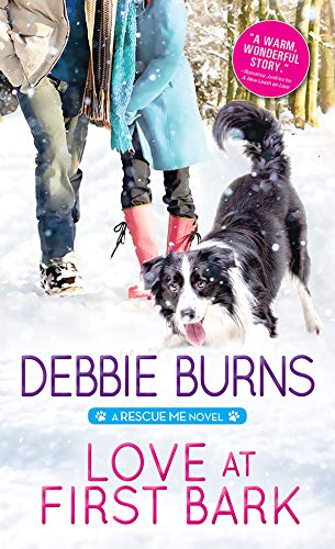 Love at First Bark (Rescue Me Book 4)  Debbie Burns