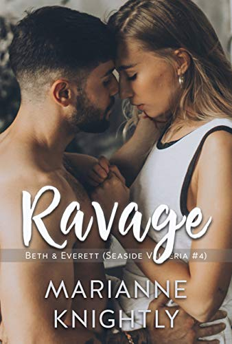 Ravage (Beth & Everett) (Seaside Valleria #4)  Marianne Knightly