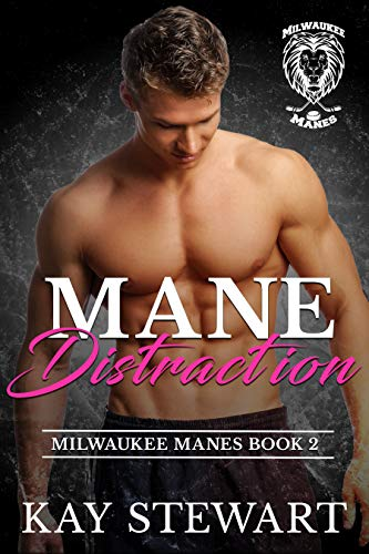 Mane Distraction (Breaking the Ice Book 2)  Kay Stewart