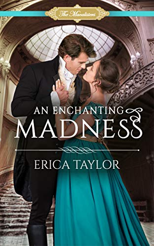 An Enchanting Madness (The Macalisters Book 4)  Erica Taylor