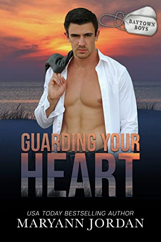 Guarding Your Heart: Baytown Boys  Maryann Jordan