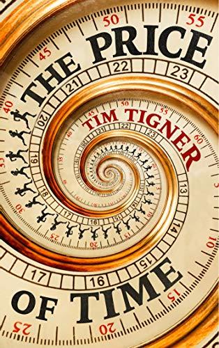 The Price of Time  Tim Tigner