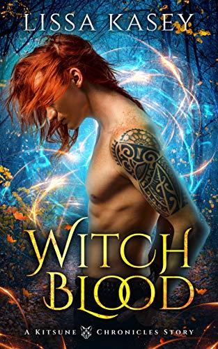 Witchblood: A Kitsune Chronicle Story (Kitsune Chronicles Book 1) Lissa Kasey