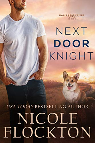 Next Door Knight (Man's Best Friend Book 2)  Nicole Flockton