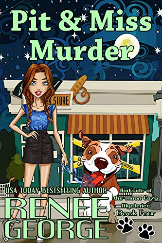 Pit & Miss Murder (A Barkside of the Moon Cozy Mystery Book 4)  Renee George