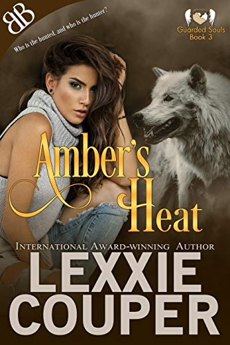 Amber's Heat (Guarded Souls Book 3) Lexxie Couper