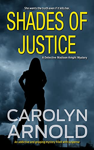 Shades of Justice (Detective Madison Knight series Book 9)  Carolyn Arnold