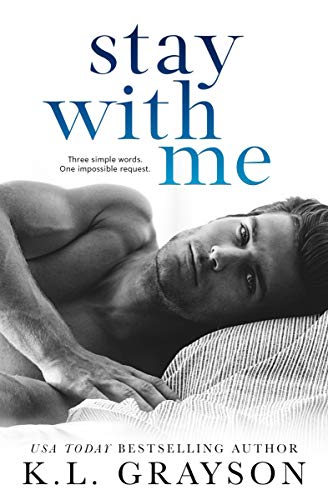 Stay With Me   K.L. Grayson