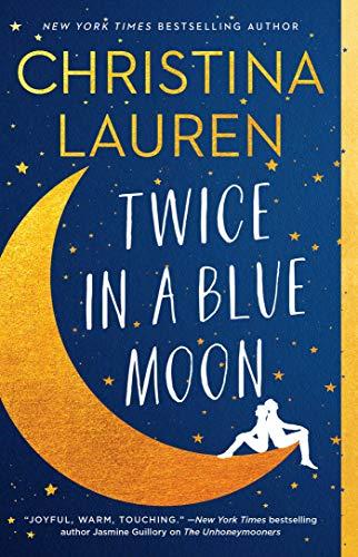 Twice in a Blue Moon  Christina Lauren