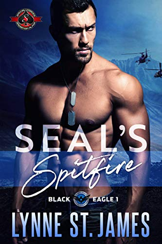 SEAL's Spitfire (Special Forces: Operation Alpha) (Black Eagle Book 1)  Lynne St. James