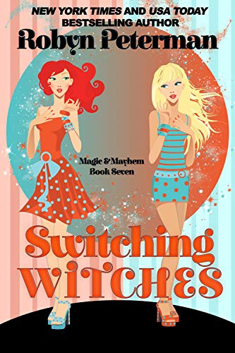 Switching Witches: Magic and Mayhem Book Seven  Robyn Peterman