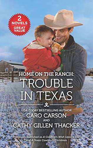 Home on the Ranch: Trouble in Texas  Caro Carson, Cathy Gillen Thacker