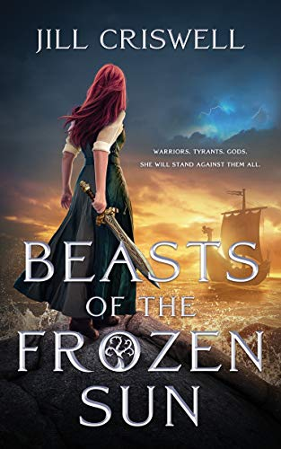 Beasts of the Frozen Sun (The Frozen Sun Saga Book 1)  Jill Criswell