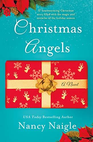 Christmas Angels: A Novel  Nancy Naigle