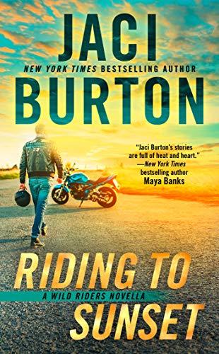 Riding to Sunset (The Wild Riders Series)  Jaci Burton