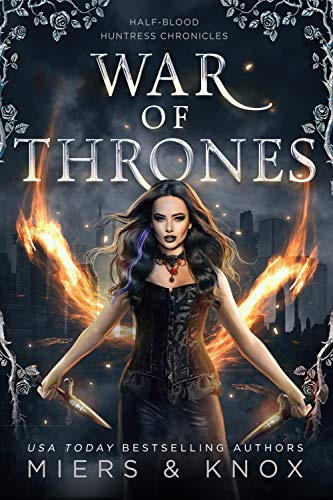 War of Thrones (Half-Blood Huntress Chronicles Book 5) D.D. Miers and Graceley Knox