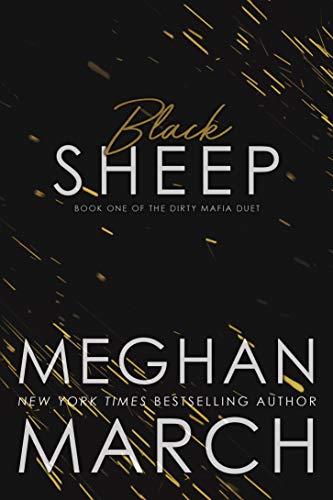 Black Sheep (Dirty Mafia Duet Book 1) Meghan March