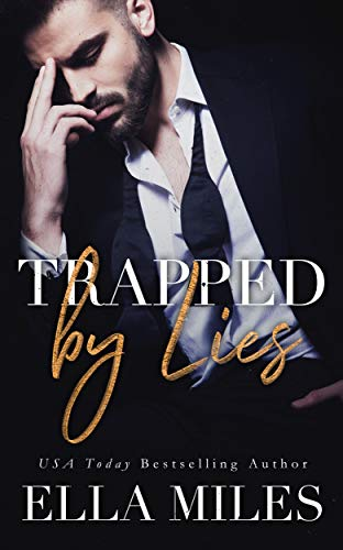 Trapped by Lies (Truth or Lies Book 3)  Ella Miles