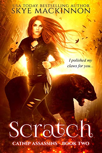 Scratch (Catnip Assassins Book 2) Skye MacKinnon