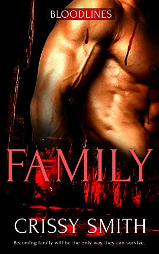 Family (Bloodlines Book 4)  Crissy Smith