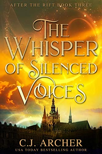 The Whisper of Silenced Voices (After The Rift Book 3)   C.J. Archer