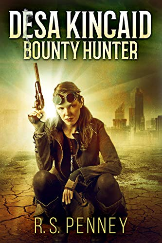 Desa Kincaid: Bounty Hunter  R.S. Penney