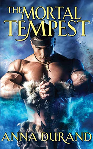 The Mortal Tempest (Undercover Elementals Book 3)  Anna Durand