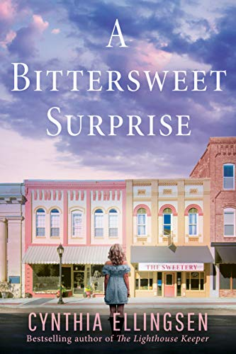A Bittersweet Surprise (A Starlight Cove Novel) Cynthia Ellingsen
