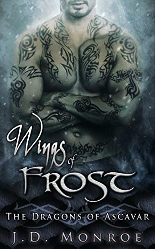 Wings of Frost (The Dragons of Ascavar Book 4)   J.D. Monroe