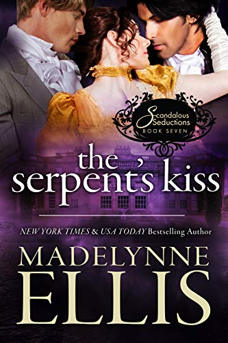 The Serpent's Kiss (Scandalous Seductions Book 7)  Madelynne Ellis